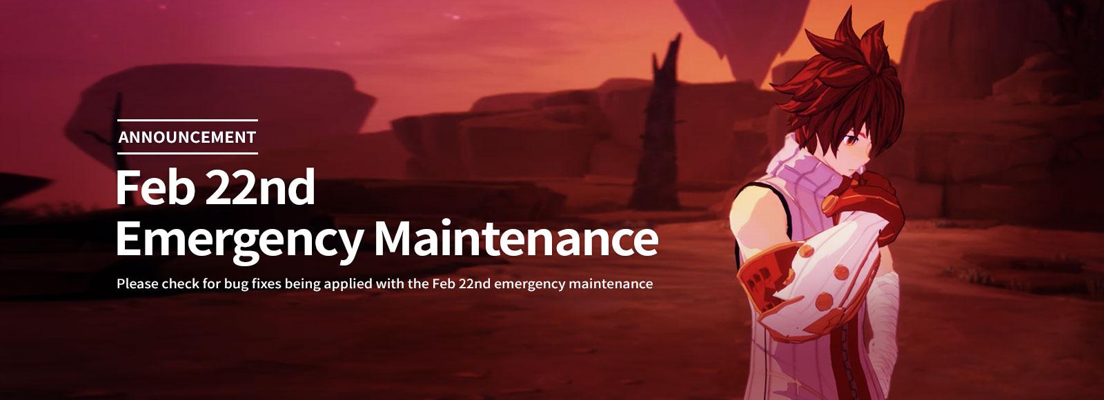 Feb 22nd Emergency Maintenance