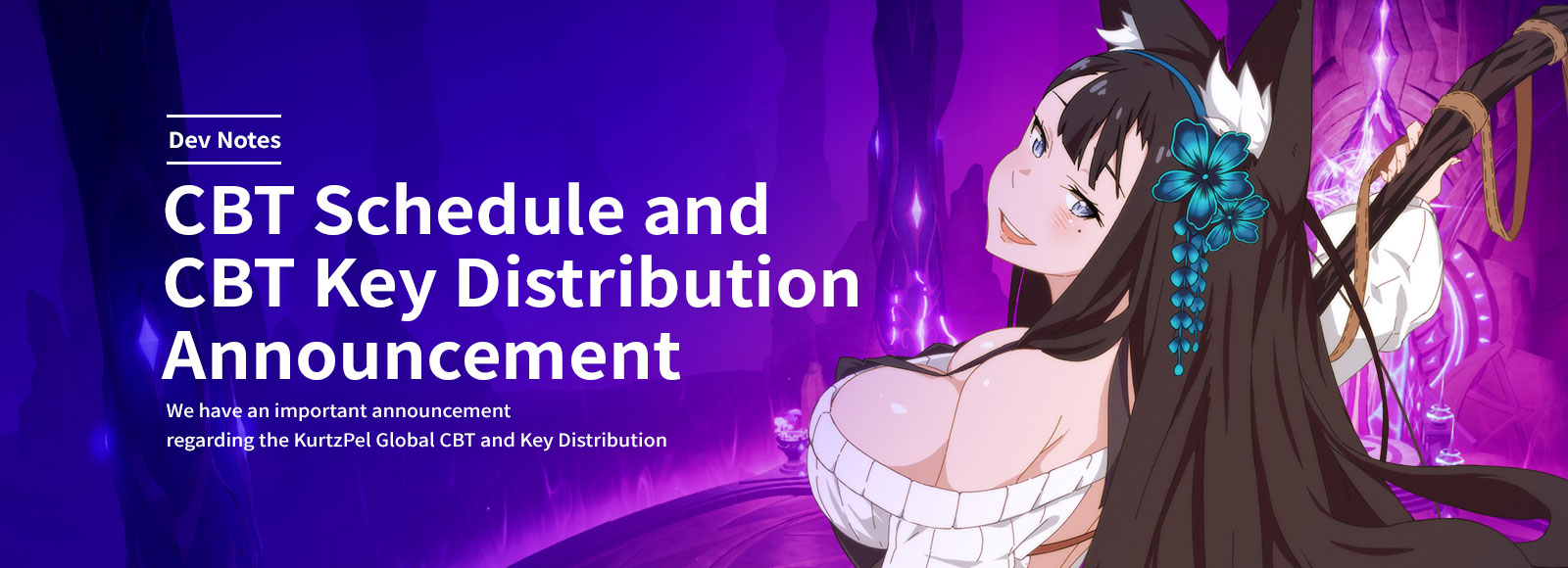 Dev Note : CBT Schedule and CBT Key Distribution Announcement