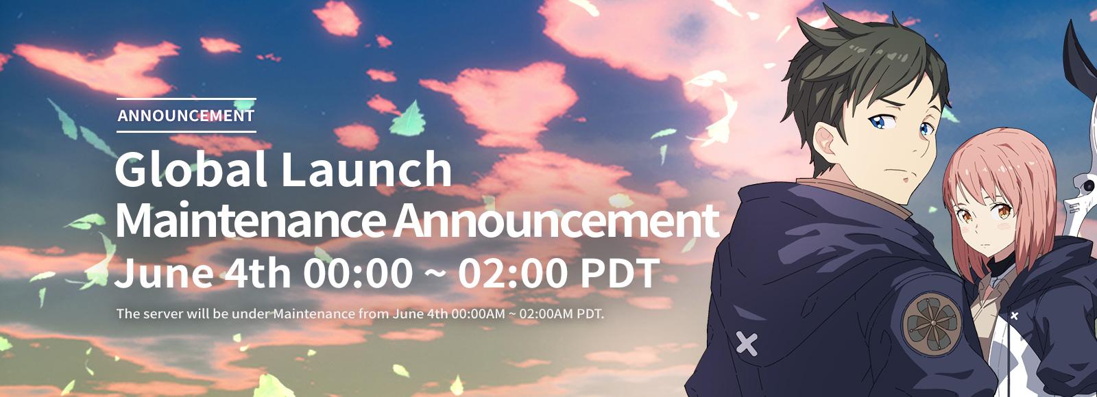 Global Launch Maintenance Announcement