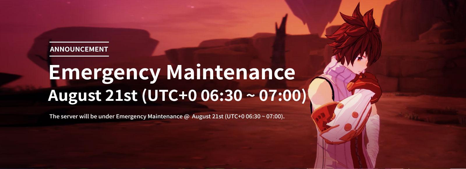 August 21st Emergency Maintenance Announcement